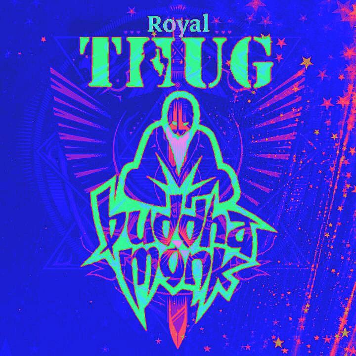 T.H.U.G/ROYAL BUDAHEDZ