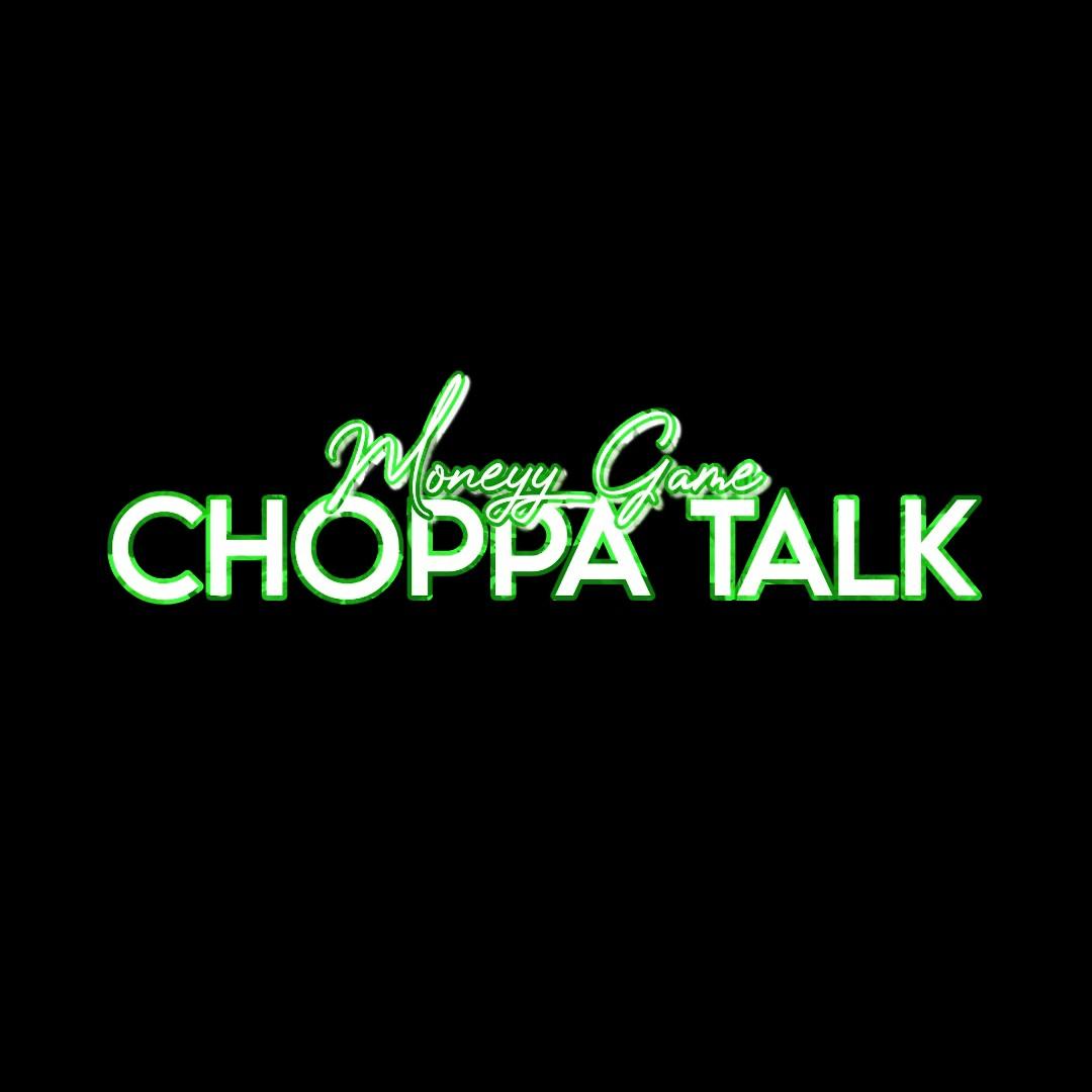 CHOPPA TALK MONEYY GANG...