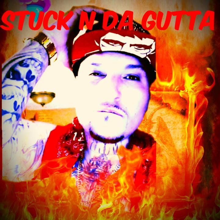 Stuck in Da Gutta!